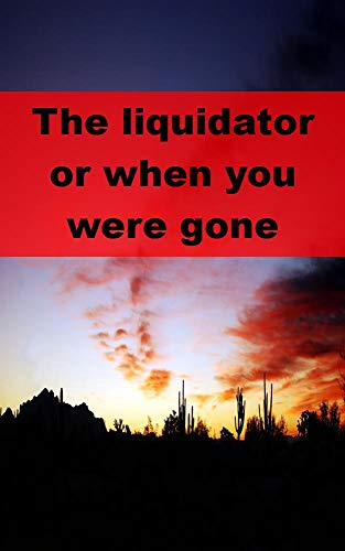 The liquidator or when you were (French Edition)