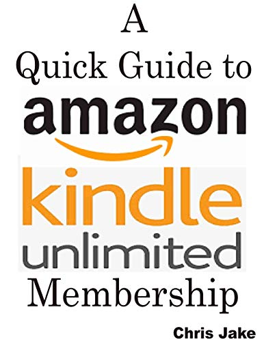 A Quick Guide to Amazon Kindle Unlimited Membership: How to Cancel your Kindle Unlimited Subscription in Simple Steps with Illustrations and the Benefits ... using the Kindle Unlimited + Exclusive Tips