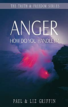 Anger: How Do You Handle It? (The Truth & Freedom Series Book 2)