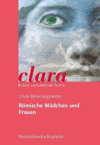 Römische Mädchen und Frauen. (Lernmaterialien): clara. Kurze lateinische Texte