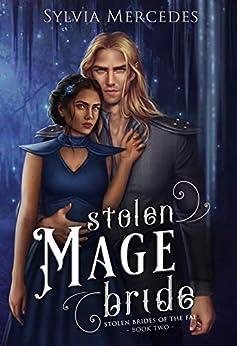 Stolen Mage Bride (Stolen Brides of the Fae) by [Sylvia Mercedes]