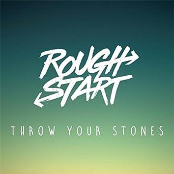 Throw Your Stones