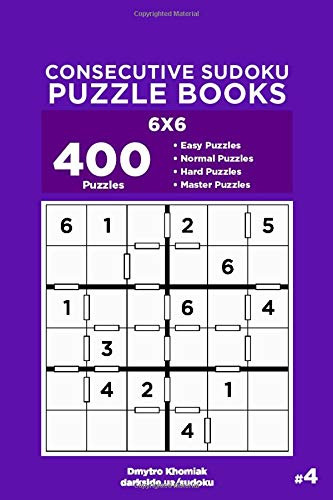 Consecutive Sudoku Puzzle Books - 400 Easy to Master Puzzles 6x6 (Volume 4)
