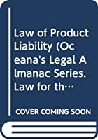 Law of Product Liability (Oceana's Legal Almanac Series. Law for the Layperson)