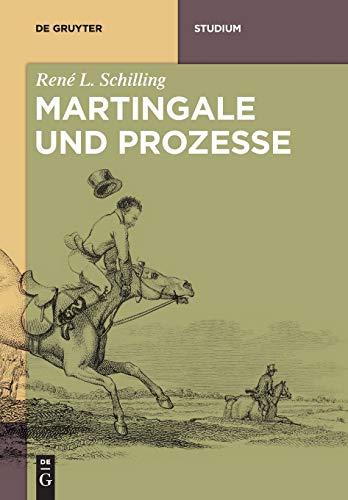 Martingale und Prozesse (De Gruyter Studium)
