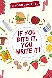 If you bite it you write it, Food journal: Food log, workout log, fitness log