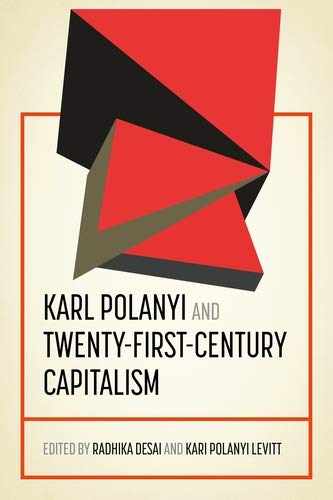 Karl Polanyi and twenty-first-century capitalism (Geopolitical Economy) (English Edition)