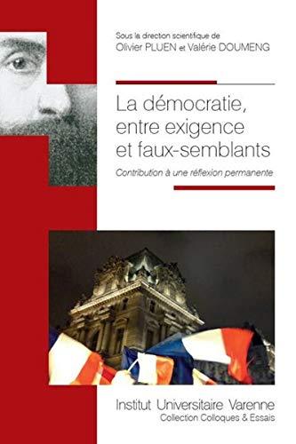 La démocratie, entre exigence et faux-semblants : Contribution à une réflexion permanente