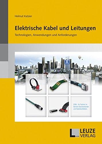 Elektrische Kabel und Leitungen: Technologien, Anwendungen und Anforderungen