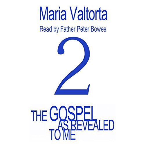 The Gospel as Revealed to Me: Volume 2                   By:                                                                                                                                 Maria Valtorta                               Narrated by:                                                                                                                                 Father Peter Bowes                      Length: 21 hrs and 34 mins     Not rated yet     Overall 0.0