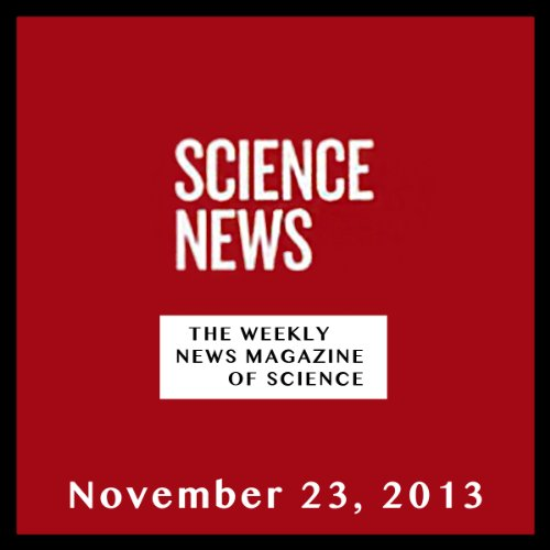 Science News, November 23, 2013 audiobook cover art