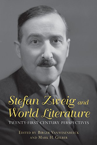 Stefan Zweig and World Literature: Twenty-First-Century Perspectives (Studies in German Literature Linguistics and Culture) (English Edition)