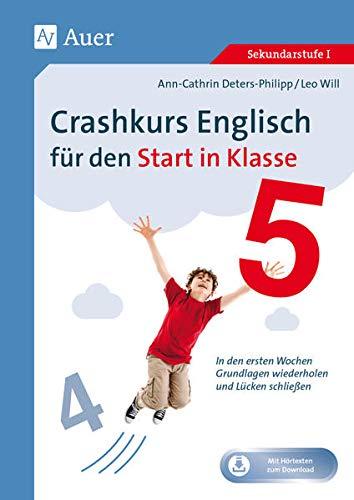 Crashkurs Englisch für den Start in Klasse 5: In den ersten Wochen Grundlagen wiederholen und Lücken schließen
