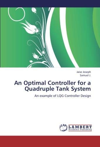 An Optimal Controller for a Quadruple Tank System: An example of LQG Controller Design