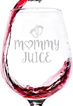 Mommy Juice Funny Wine Glass - Best Gifts for Mom, Women, Wife - Unique Mothers Day Gag Gift Idea from Husband, Son, Daughter - Fun Novelty Birthday Present for a New Mom, Friend, Adult Sister, Her