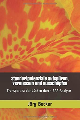 Standortpotenziale aufspüren, vermessen und ausschöpfen: Transparenz der Lücken durch GAP-Analyse