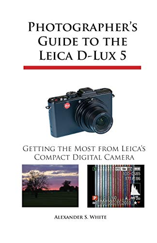 Price comparison product image Photographer's Guide to the Leica D-Lux 5: Getting the Most from Leica's Compact Digital Camera