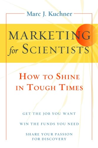Download Marketing for Scientists: How to Shine in Tough Times 1597269948