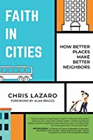 Faith in Cities: How Better Places Make Better Neighbors