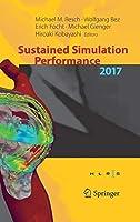 Sustained Simulation Performance 2017: Proceedings of the Joint Workshop on Sustained Simulation Performance, University of Stuttgart (HLRS) and Tohoku University, 2017