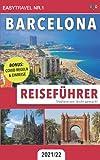 Reiseführer Barcelona: Städtereisen leicht gemacht 2021/22 - BONUS: Covid Regeln & Einreise