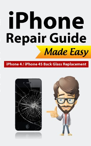 iPhone 4 & 4S Back Glass Repair Guide (English Edition)