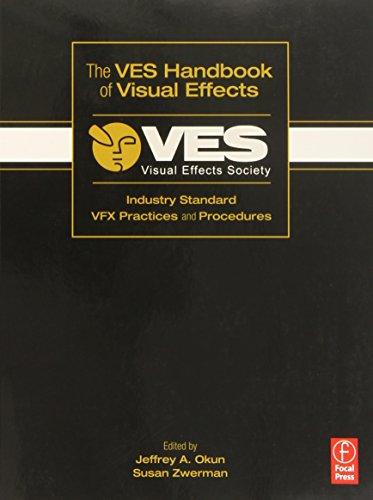 The VES Handbook of Visual Effects: Industry Standard VFX...