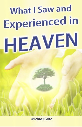 What I Saw and Experienced in Heaven (English Edition)