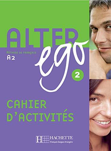 Alter ego 2 - Cahier d´activite: Niveau 2 Cahier D'Activites: Vol. 2
