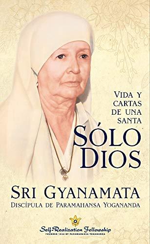 Solo Dios. Vida y cartas de una santa