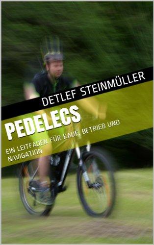 Pedelecs - ein Leitfaden für Kauf, Betrieb und Navigation