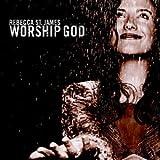 Songtexte von Rebecca St. James - Worship God