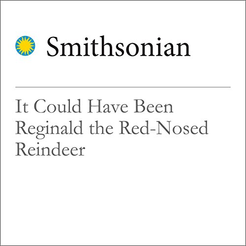 It Could Have Been Reginald the Red-Nosed Reindeer audiobook cover art