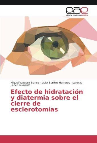 Efecto de hidratación y diatermia sobre el cierre de escler