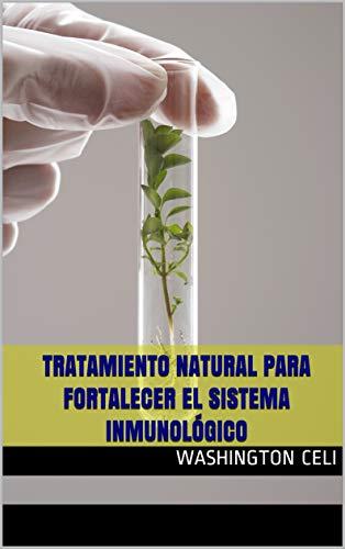 Tratamiento Natural para fortalecer el Sistema Inmunológico