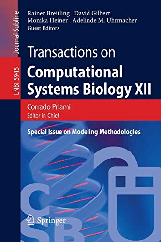 Transactions on Computational Systems Biology XII: Special Issue on Modeling Methodologies: 5945 (Lecture Notes in Computer Science)