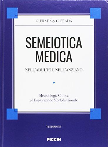 Semeiotica medica nell'adulto e nell'anziano. Metodologia clinica di esplorazione morfofunzionale