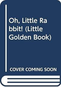 Oh, Little Rabbit! (Little Golden Book) - Book  of the Little Golden Books