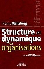 Structure et dynamique des organisations - Traduction de The structuring of organizations - Les références de Henry Mintzberg