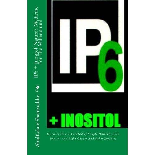 IP6 + Inositol: Nature's Medicine for the Millennium (English Edition)