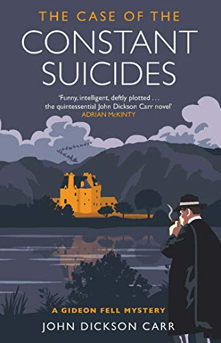 Carr, J: Case of the Constant Suicides (Gideon Fell Mystery)