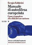Manuale di autodifesa europeista. Come rispondere alla sfida del sovranismo