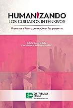 Mejor Humanizando Los Cuidados Intensivos Libro