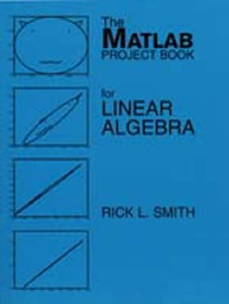 Matlab Project Book for Linear Algebra by Rick L. Smith (1996-12-03)