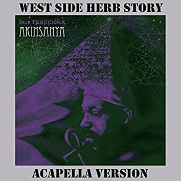 West Side Herb Story (Acapella Version)