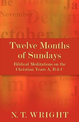 Compare Textbook Prices for Twelve Months of Sundays: Biblical Meditations on the Christian Years A, B and C  ISBN 9780819228024 by Wright, N. T.