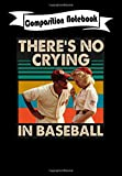 Composition Notebook: Tom Hanks Theres no crying in baseball vintage, Journal 6 x 9, 100 Page Blank Lined Paperback Journal/Notebook