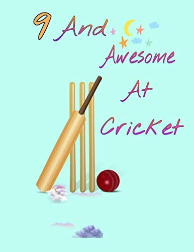 9 And Awesome At Cricket: Sketchbook Activity Book Gift For Cricket Players - Bat And Ball Sketchpad To Draw And Sketch In | Perfect For Drawing And Sketching | Sketchbook Gift ( 8.5 x 11-120 pages)