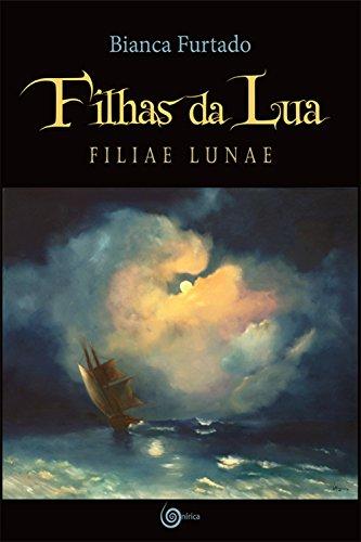 FILHAS DA LUA: FILIAE LUNAE