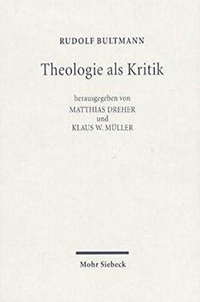 Theologie Als Kritik: Ausgewahlte Rezensionen Und Forschungsberichte